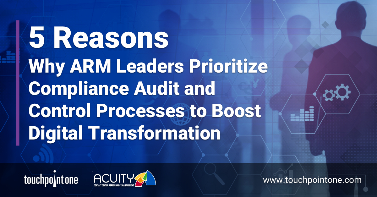 5 Reasons Why ARM Leaders Prioritize Compliance Audit and Control                               Processes to Boost Digital Transformation